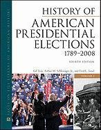 History of American Presidential Elections, 1789 - 2008