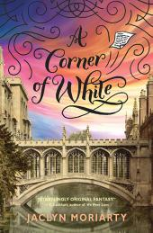 Book Cover for a Corner of White by Jaclyn Moriarty