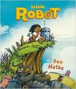 Cover for Little Robot by Ben Hatke