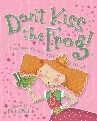 Book Cover fro Don't Kiss the Frog edited by Fiona Waters